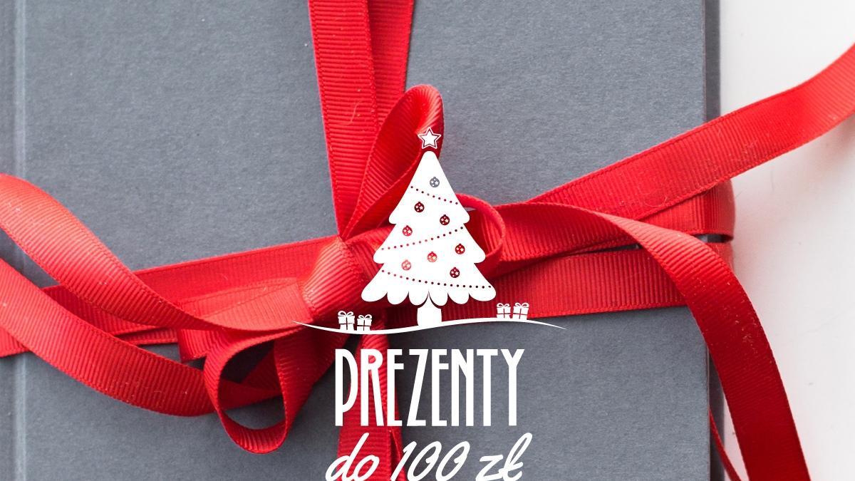 Nie masz pomysłu na prezent? Redakcja wybrała najlepsze upominki do 100 zł!