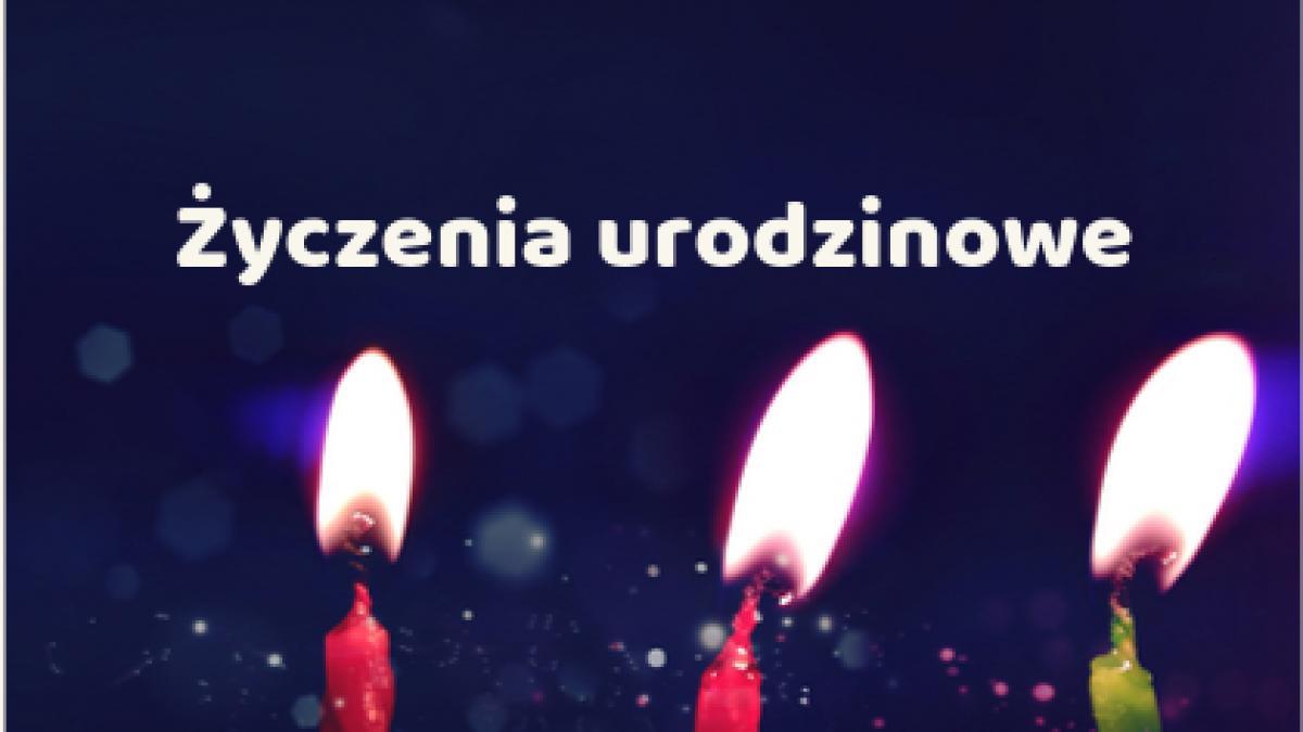 Zyczenia Urodzinowe Najpiekniejsze Wierszyki I Smieszne Zyczenia Uroczystosci Rodzinne Polki Pl