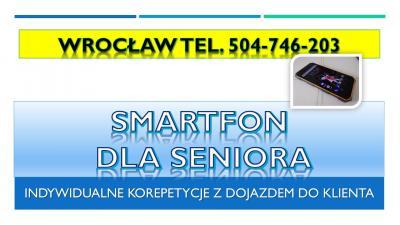 Cena tel. 504-746-203, Wrocław, nauka, seniorów, kursy, szkolenia, komputer, internet, obsługa komputera, senior,  szkolenie, kurs, pomoc, smartfon, dla seniora,  obsługiwanie, smartfonu, tableta, osób starszych,