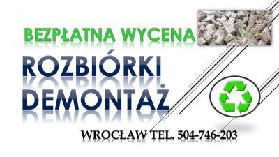 Fundamenty, kruszenie,  cennik, tel. 504-746-203. Wroclaw, rozbiórka, skuwanie, wyburzenie, starego betonu.