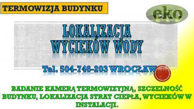 Lokalizacja i wykrywanie wycieków wody w domu, lokalu, mieszkaniu, Wrocław.   Szukanie miejsca wycieku wody, tel. 504-746-203. Odnajdywanie miejsc pęknięcia rury, nieszczelności w instalacji