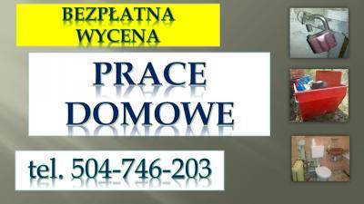 Naprawy domowe, cennik usług tel. 504-746-203, Wrocław, złota rączka.  Prace domowe pomoc w przenoszeniu, przestawianiu, przepychanie zatkanej rury. Pomoc w przypadku awarii, sprzątanie po zalaniu, wybiciu kanalizacji, toalety, czy awarii hydraulicznej.
