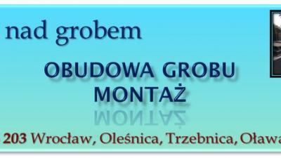 Obramowanie na grób, montaż, cena, tel. 504-746-203. Wrocław, nagrobek tymczasowy, ramy drewniane z drewna sosnowego, a także płotki nagrobne.
