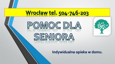 Opieka indywidualna w domu cena,tel.504-746-203, Wrocław, dla osób starszych, chorych. Po zdarzeniach losowych,po wypadku. Opiekunka , ile kosztuje. Agencja, opiekunek. Oferujemy pomoc w codziennych czynnościach.
