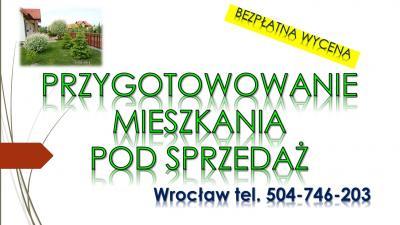 Przygotowanie mieszkania do sprzedaży, cennik tel. 504-746-203. Wrocław,   Przygotowanie mieszkania lub domu do sprzedaży to bardzo ważny element, a pierwsze wrażenie oglądających może odegrać kluczową rolę i przyśpieszyć sprzedaż nieruchomości.