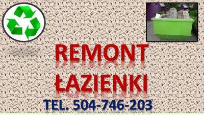 Remont łazienki, lokalu, zbicie kafli, skucie, cennik, tel 504-746-203.