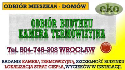 Sprawdzenie mieszkania przed odbiorem, cena, tel. 504-746-203, Wrocław, termowizja.  Odbiory mieszkań Wrocław. Na zwrócić uwagę przy odbiorze mieszkania. Sprawdzenie materiałów, jakości wykonania i szczelności zamontowania okien, drzwi
