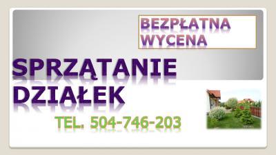 Sprzątanie ogródków działkowych, cena tel. 504-746-203. Wrocław. Porządkowanie działek. Karczowanie korzeni. Koszenie trawy. Koszenie ogrodów. Podcinanie roślin. Wykaszanie zarośli i wysokiej trawy chwastów. Cennik usług ogrodniczych