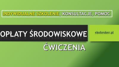 Szkolenie Opłaty za korzystanie ze środowiska, obliczanie, cennik, terminy, Warszawa, Łódź, Kraków, Wrocław, Poznań, Gdańsk, Szczecin, Bydgoszcz, Lublin, Katowice, Białystok, Częstochowa,