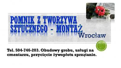 Tanie pomniki z tworzywa sztucznego, cena, tel. 504-746-203, Montaż, cmentarz Wrocław.  Obrzeże, pomnik, nagrobek z plastiku, również jako obudowa grobu tymczasowa do czasu postawienia pomnika.