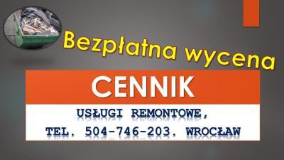 Usługi budowlane cennik, usług remontowych, budowlanych, Wrocław,