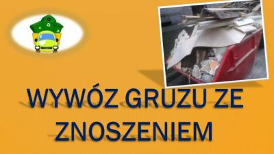 Wywóz gruzu, wyniesienie gruzu, cena, tel 504-746-203, zniesienie, Wrocław