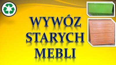 Wywóz mebli Wrocław, cena tel. 504-746-203, utylizacja starych mebli.