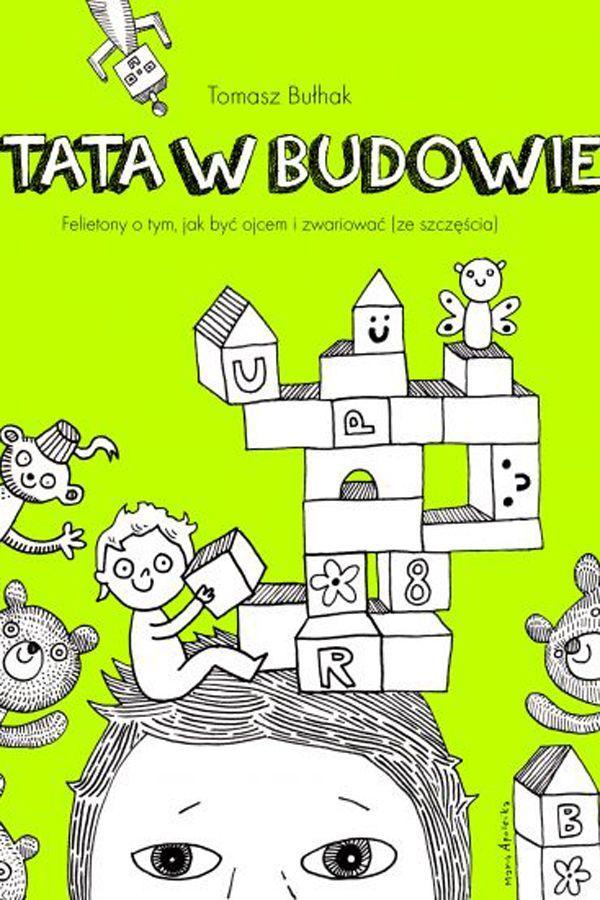 """Tomasz Bułhak, """"Tata w budowie"""""""