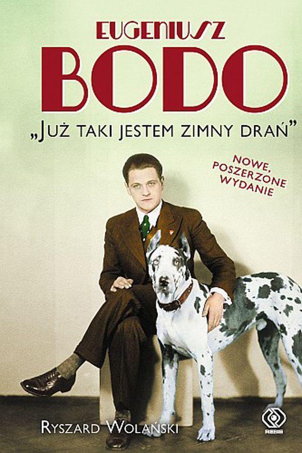 """Ryszard Wolański, """"Eugeniusz Bodo. Już taki jestem zimny drań"""""""