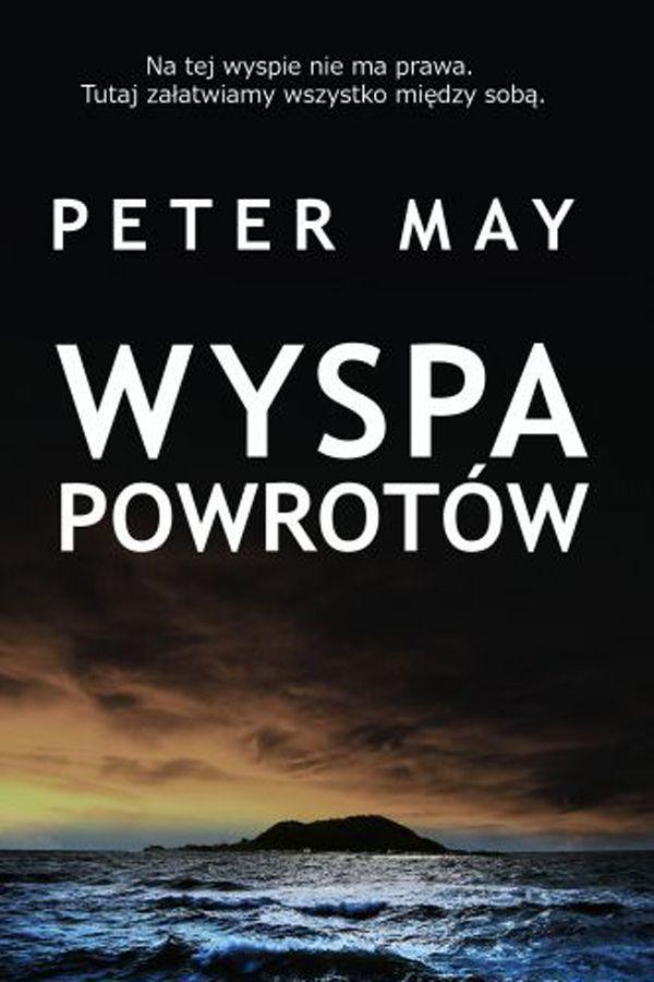 """Peter May, """"Wyspa powrotów"""""""
