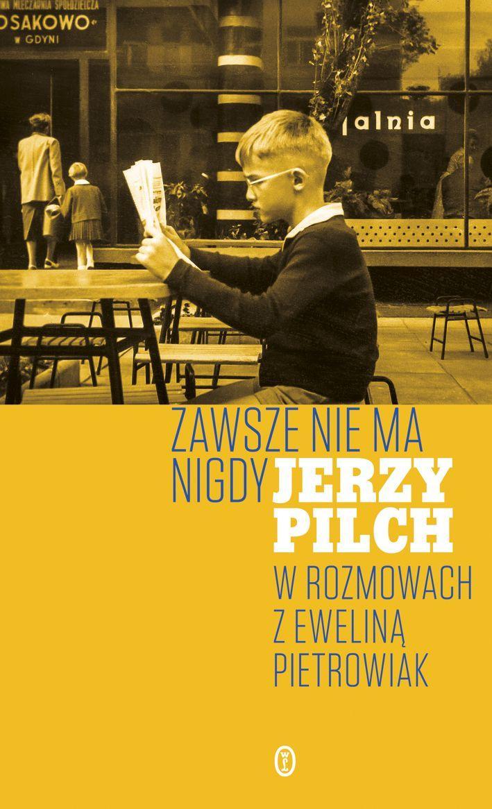 """Jerzy Pilch, Ewelina Pietrowiak, """"Zawsze nie ma nigdy"""", cena"""