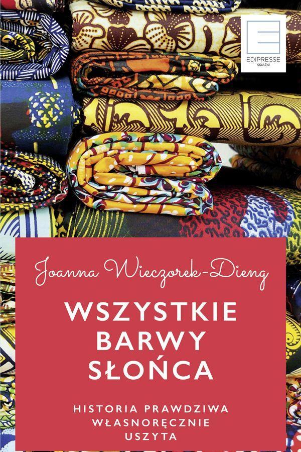 """Joanna Wieczorek-Dieng, """"Wszystkie barwy słońca"""", cena"""