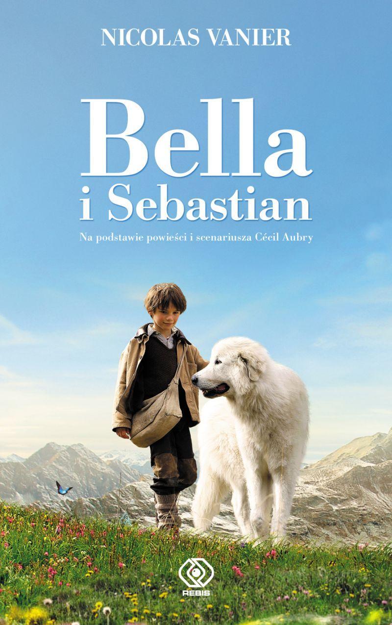 """""""Bella i Sebastian"""", Nicolas Vanier"""
