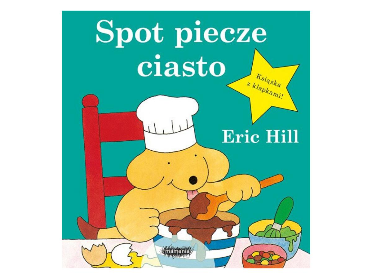 Spot piecze ciasto, książka dla dziecka