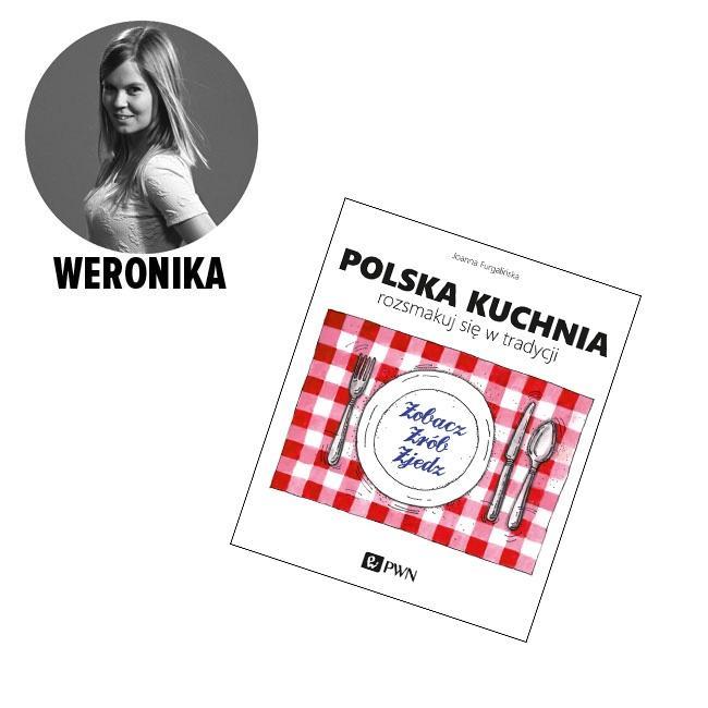 """Joanna Furgalińska """"Polska kuchnia. Rozsmakuj się w tradycji"""", wydawnictwo PWN - cena 49 zł"""
