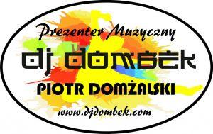 """""""DJ DOMBEK"""" Piotr Domżalski, Profesjonalna Oprawa Wesel"""