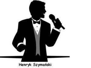 Dj. Henryk Szymański,Wodzirej,Prezenter,Gniezno, Poznan