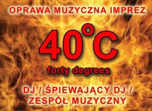 Forty Degrees - dj / śpiewający dj / zespół muzyczny