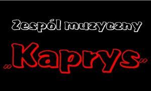 """Zespół muzyczny """" KAPRYS"""""""