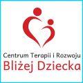 """Centrum Terapii i Rozwoju """"Bliżej Dziecka"""""""