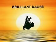 ****** Brilliant Dance ******