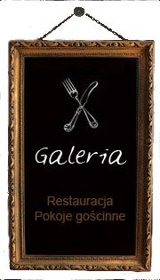 Galeria - restauracja i pokoje gościnne