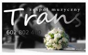 ! TRANS Zespół  Muzyczny na wesele Pruszcz Gdański