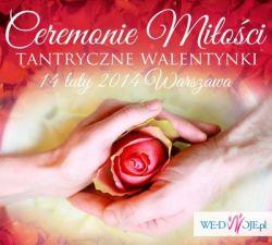 CEREMONIE MIŁOŚCI ~Tantryczna Walentynki ~14.02.2014 ~ Warszawa