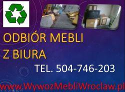 Odbiór mebli z biura, firmy cennik, tel 504-746-203, wywóz utylizacja mebli.
