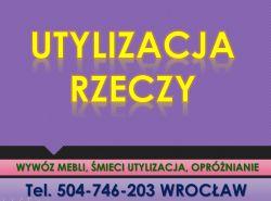 Sprzątanie strychu, garażu, cena tel 504-746-203, Wrocław, wywóz, opróżnienie,