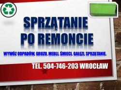 Sprzątanie terenu budowy, cennik tel 504-746-203, remont, wywózka, Wrocław