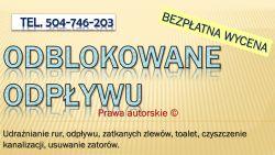 Udrażnienie rur, odpływu, tel. 504-746-203. Przepchanie toalety, Siechnice, Bielany Wrocławskie, Jelcz Laskowice, Oława, Długołęka, Dobroszyce, Kamieniec Wrocławski, Łozina, Borowa Oleśnicka, Byków, Szczodre, Domaszczyn, Kamień
