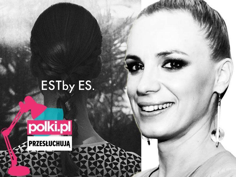 Polki.pl przesłuchują Gosię Sobiczewską z ESTby ES.