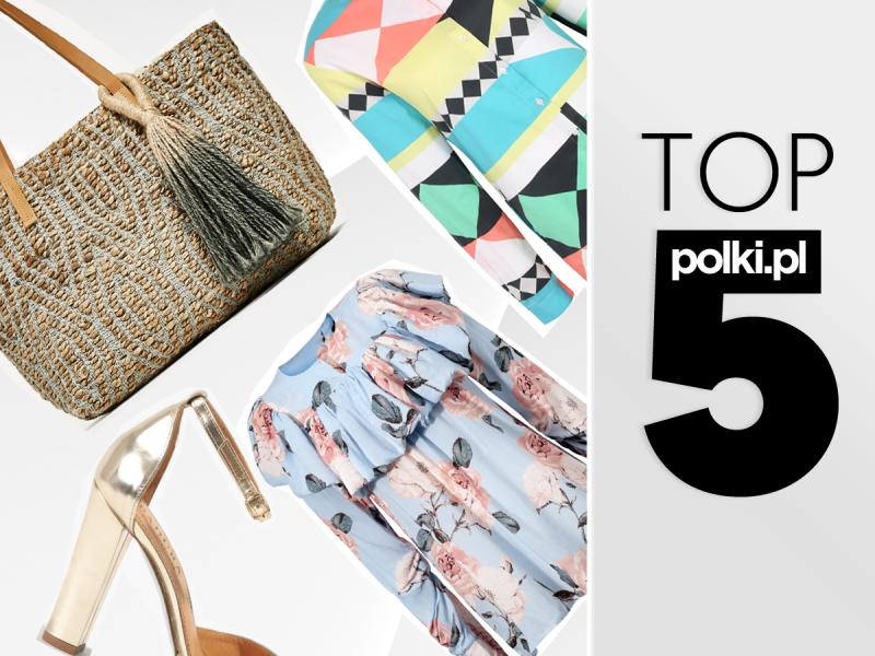 TOP 5 na czerwiec - wybór redaktor działu Moda