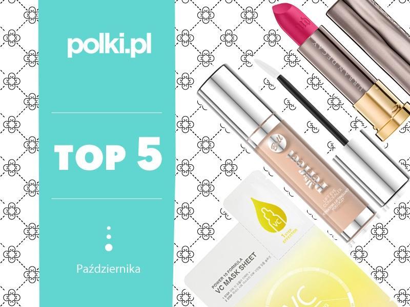 TOP 5 na październik - wybór redaktor działu Uroda