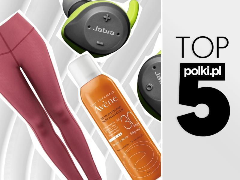 Top 5 produktów na lipiec - wybór redaktor działu fitness