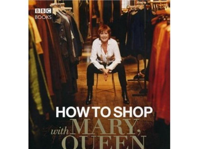 """Mary Portas, """"How to shop with Mary, Queen of Shops"""", BBC BOOKS"""