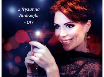 5 fryzur na Andrzejki - uczesz się sama!