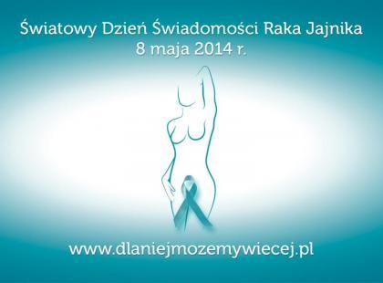 8 maja 2014 - pierwszy Światowy Dzień Świadomości Raka Jajnika w Polsce