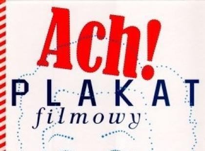 """""""Ach! Plakat filmowy w Polsce"""" książką roku 2009!"""