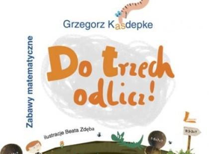 """""""Do trzech odlicz"""" Grzegorz Kasdepke"""