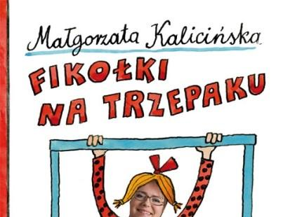"""""""Fikołki na trzepaku"""" Małgorzata Kalicińska (fragment)"""