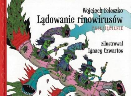 """""""Lądowanie rinowirusów. Przeziębienie"""" Wojciech Feleszko"""