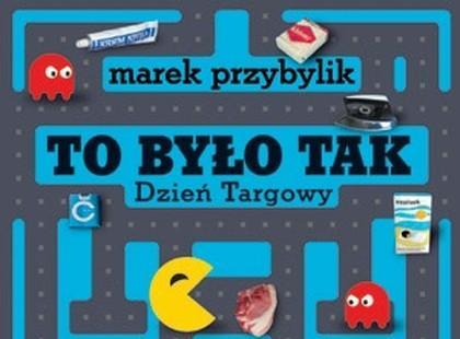 """""""To było tak. Dzień Targowy"""" Marek Przybylik - We-dwoje recenzuje"""